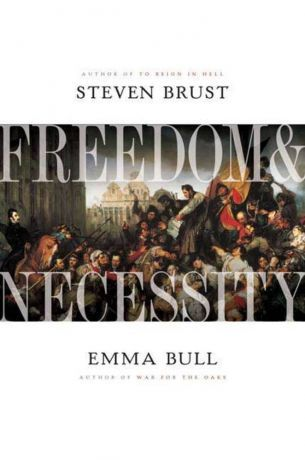 Freedom & Necessity by Steven Brust & Emma Bull